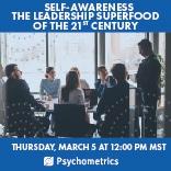 Self-Awareness - Leadership Superfood of the 21st Century